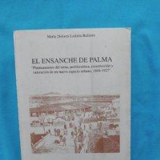 Libros de segunda mano: EL ENSANCHE DE PALMA - MARÍA DOLORES LADARIA. Lote 255005285