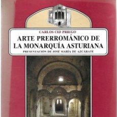 Livros em segunda mão: ARTE PRERROMÁNICO DE LA MONARQUÍA ASTURIANA. Lote 255539355