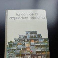 Libros de segunda mano: FUNCION DE LA ARQUITECTURA MODERNA. Lote 257816505