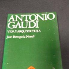 Libros de segunda mano: ANTONIO GAUDÍ VIDA Y ARQUITECTURA.JUAN BASSEGODA NONELL. Lote 258835935