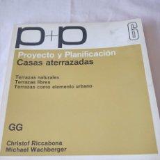 Libros de segunda mano: P+P PROYECTO Y PLANIFICACION CASAS ATERRAZADAS. Lote 258929960