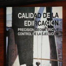 Libros de segunda mano: CALIDAD DE LA EDIFICACIÓN. PRECISIÓN GEOMÉTRICA Y CONTROL DE LA EJECUCIÓN - RICARDO HUETE. 1988. Lote 261278070