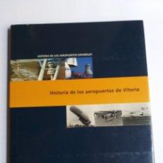 Libros de segunda mano: HISTORIA DE LOS AEROPUERTOS DE VITORIA . . CIENCIA TÉCNICA INDUSTRIA AVIONES. Lote 261573380