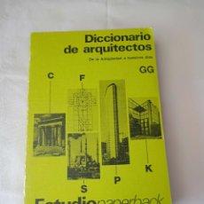 Libros de segunda mano: DICCIONARIO DE ARQUITECTOS DE LA ANTIGUEDAD A NUESTROS DÍAS. Lote 261789260