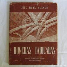 Libros de segunda mano: BOVEDAS TABICADAS, LUIS MOYA BLANCO, 1947. Lote 261849525