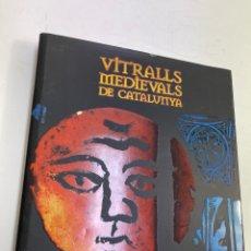 Libros de segunda mano: L-3129. VITRALLS MEDIEVALS DE CATALUNYA, XAVIER BARRAL I ALTET. LUNWERG EDIT., 2000.. Lote 262594070