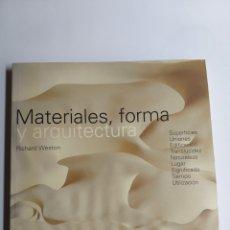 Libros de segunda mano: MATERIALES FORMA Y ARQUITECTURA RICHARD WESTON . SUPERFICIES UNIONES EDIFICACIÓN. Lote 262759695