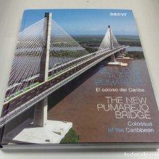 Libros de segunda mano: LIBRO EL NUEVO PUENTE PUMAREJO. COLOMBIA. COLOSO DEL CARIBE. ARQUITECTURA. SACYR.. Lote 288076368