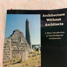 Libros de segunda mano: ARQUITECTURE WITHOUT ARCHITECTS , BERNARD RUDOFSKY. Lote 263123295