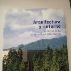 Libros de segunda mano: ARQUITECTURA Y ENTORNO EL DISEÑO DE LA CONSTRUCCIÓN BIOCLIMÁTICA DAVIS LLOYD JONES. Lote 263578455