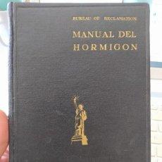 Libros de segunda mano: MANUAL DEL HORMIGON, BOUREAU OF RECLAMATION, EDITORIAL DOSSAT, 1952. MUY BUEN ESTADO.. Lote 263915065