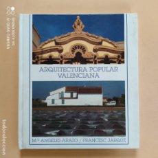 Libros de segunda mano: ARQUITECTURA POPULAR VALENCIANA. Mª ANGELES ARAZO/FRANCESC JARQUE. 1995. 111 PAGS.. Lote 264752719