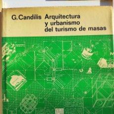 Livros em segunda mão: ARQUITECTURA Y URBANISMO DEL TURISMO DE MASAS - G.CANDILIS. Lote 266462223