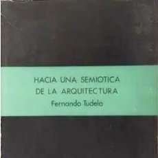 Libros de segunda mano: TUDELA: HACIA UNA SEMIOTICA DE LA ARQUITECTURA (CON BIOGRAFÍA DE BUNK, JENCKS Y T. LLORENS.. Lote 266990474
