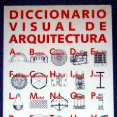 Libros de segunda mano: DICCIONARIO VISUAL DE ARQUITECTURA - FRANCIS D.K. CING - EDITORIAL GUSTAVO GILI.. Lote 269162858