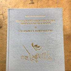 Libri di seconda mano: TRATADO DE ARQUITECTURA HISPANO-MUSULMANA II, CIUDADES Y FORTALEZAS. BASILIO PAVÓN MALDONADO.. Lote 269225893