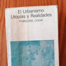 Livros em segunda mão: EL URBANISMO. UTOPÍAS Y REALIDADES - FRANÇOISE CHOAY - ED. LUMEN - AÑO 1971.. Lote 269616683
