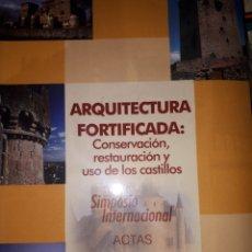 Libros de segunda mano: ARQUITECTURA FORTIFICADA: CONSERVACIÓN, RESTAURACIÓN Y USO DE LOS CASTILLOS. Lote 270377073