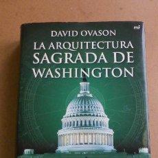 Libros de segunda mano: LA ARQUITECTURA SAGRADA DE WASHINGTON...DAVID OVASON..2008..ILUSTRADO, FOTOS..606 PGS..CURIOSO. Lote 270910803