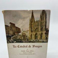 Libros de segunda mano: LA CATEDRAL DE BURGOS - TEOFILO LÓPEZ MATA- HIJOS DE SANTIAGO RODRÍGUEZ 1850 - 1950 1ª EDICIÓN. Lote 270978268