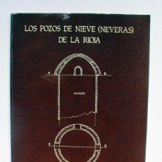 Libros de segunda mano: LOS POZOS DE NIEVE NEVERAS DE LA RIOJA. 1980. CAJA DE AHORROS DE ZARAGOZA, ARAGON Y RIOJA.. Lote 271081983