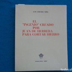 Libros de segunda mano: EL INGENIO CREADO POR JUAN DE HERRERA PARA CORTAR HIERRO, LUIS CERVERA VERA. 1972. Lote 271526593