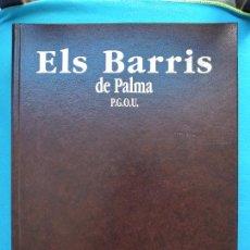 Libros de segunda mano: ELS BARRIS DE PALMA P.G.O.U.. Lote 273169838