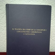 Libros de segunda mano: EL TRACISTA FRA JOSEP DE LA CONCEPCIÓ I L'ARQUITECTURA CARMELITANA A CATALUNYA. CARME NARVÁEZ CASES. Lote 273628283