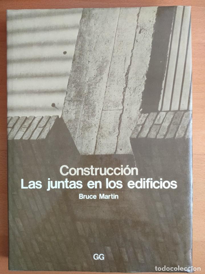 CONSTRUCCION: LAS JUNTAS EN LOS EDIFICIOS, BRUCE MARTIN, ARQUITECTURA, GUSTAVO GILI, 1981 (Libros de Segunda Mano - Bellas artes, ocio y coleccionismo - Arquitectura)