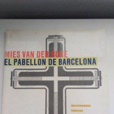 Libros de segunda mano: EL PABELLON DE BARCELONA MIES VAN DER ROHE. Lote 276261918