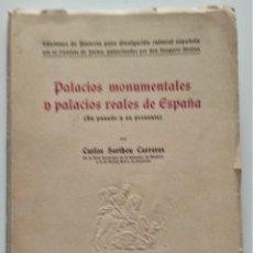 Libros de segunda mano: PALACIOS MONUMENTALES Y PALACIOS REALES DE ESPAÑA - CARLOS SARTHOU CARRERES - VALENCIA 1953. Lote 276921763
