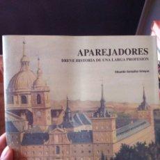 Libros de segunda mano: APAREJADORES BREVE HISTORIA DE UNA LARGA PROFESIÓN EDUARDO GONZÁLEZ VELAYOS. Lote 277002713