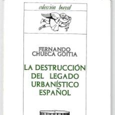 Libros de segunda mano: FERNANDO CHUECA GOITIA : LA DESTRUCCIÓN DEL LEGADO URBANÍSTICO ESPAÑOL. (ED. ESPASA-CALPE, 1977). Lote 277522593