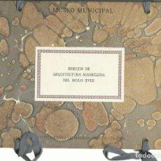 Libros de segunda mano: DIBUJOS DE ARQUITECTURA MADRILEÑA DEL SIGLO XVIII. (MUSEO MUNICIPAL, AYUNTAMIENTO DE MADRID, 1985). Lote 277523868