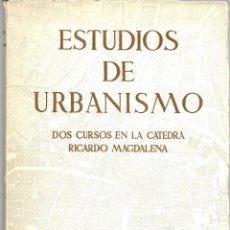Libros de segunda mano: ESTUDIOS DE URBANISMO. DOS CURSOS EN LA CÁTEDRA RICARDO MAGDALENA. (VARIOS AUTORES. 1960). Lote 277524408