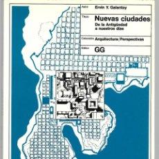 Libros de segunda mano: ERVIN Y. GALANTAY : NUEVAS CIUDADES (DE LA ANTIGÜEDAD A NUESTRO DÍAS). ED. GUSTAVO GILI, 1977. Lote 277524863
