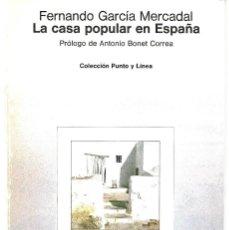 Libros de segunda mano: FERNANDO GARCÍA MERCADAL : LA CASA POPULAR EN ESPAÑA. (PRÓLOGO DE ANTONIO BONET. GUSTAVO GILI, 1981). Lote 277525393