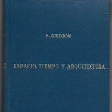 Libros de segunda mano: SIGFRIDO GIEDION : ESPACIO, TIEMPO Y ARQUITECTURA (EL FUTURO DE UNA NUEVA TRADICIÓN). 1955. Lote 277525728