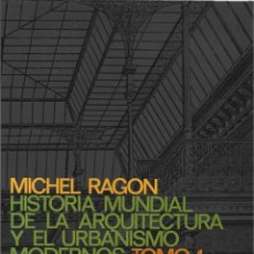 Libros de segunda mano: MICHEL RAGON : Hª MUNDIAL DE LA ARQUITECTURA Y EL URBANISMO MODERNOS. TOMO 1: IDEOLOGÍA Y PIONEROS. Lote 277526433