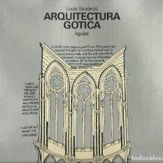 Libros de segunda mano: LOUIS GRODECKI : ARQUITECTURA GÓTICA. (TRADUCCIÓN DE JUAN NOVELLA. ED. AGUILAR, 1977). Lote 277528093