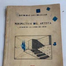 Libros de segunda mano: ANTIGUO LIBRO PERSPECTIVA DEL ARTISTA - MÉTODO DE LA CUERDA DEL ARCO - BARTOLOMÉ MAS COLLELLMIR. Lote 277699103