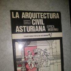 Libros de segunda mano: LA ARQUITECTURA CIVIL ASTURIANA (E M). / RAMALLO 44 , GERMÁN / COLECCION POPULAR ASTURIANAANA. Lote 278206173
