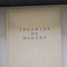 Libros de segunda mano: INGENIOS DE MADERA CARPINTERÍA MECÁNICA MEDIEVAL APLICADA A LA AGRICULTURA JOSE M.LEGAZPI. Lote 278522768