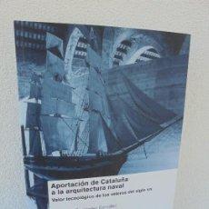 Libros de segunda mano: APORTACION DE CATALUÑA A LA ARQUITECTURA NAVAL. FRANCISCO FERNANDEZ GONZALEZ.CONTENE CD. 2009. Lote 280111053