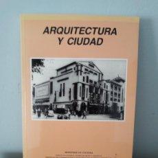 Libros de segunda mano: ARQUITECTURA Y CIUDAD- MINISTERIO DE CULTURA 1992. Lote 280275408