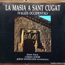 Libros de segunda mano: LA MASIA A SANT CUGAT DEL VALLÈS. JOAN SALA, CARLES SOLER I JORDI FONOLLEDA. 1988. EN CATALÁN.. Lote 283367318