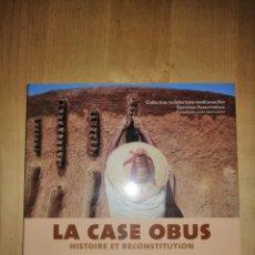 Libros de segunda mano: LA CASE OBUS - HISTOIRE ET RECONSTITUTION - ARQUITECTURA TRADICIONAL- FRANCÉS. Lote 284023453