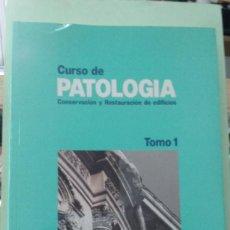 Libros de segunda mano: CURSO DE PATOLOGÍA, CONSERVACIÓN Y RESTAURACIÓN DE EDIFICIOS, TOMO 1. Lote 287916143