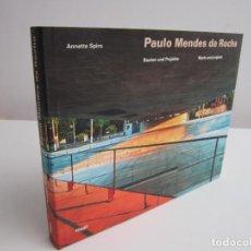 Libros de segunda mano: PAULO MENDES DA ROCHA. WORKS AND PROJECTS. ANNETTE SPIRO. NIGGLI, 2002. TEXTO ALEMAN-INGLES.. Lote 288077483