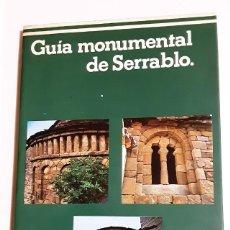 Libros de segunda mano: GUÍA MONUMENTAL DE SERRABLO -- ANTONIO DURÁN GUDIOL Y DOMINGO J. BUESA CONDE. Lote 288407028